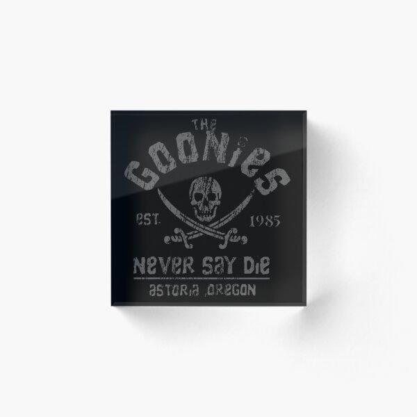 The Goonies - Never Say Die - Grey on Black Acrylic Block