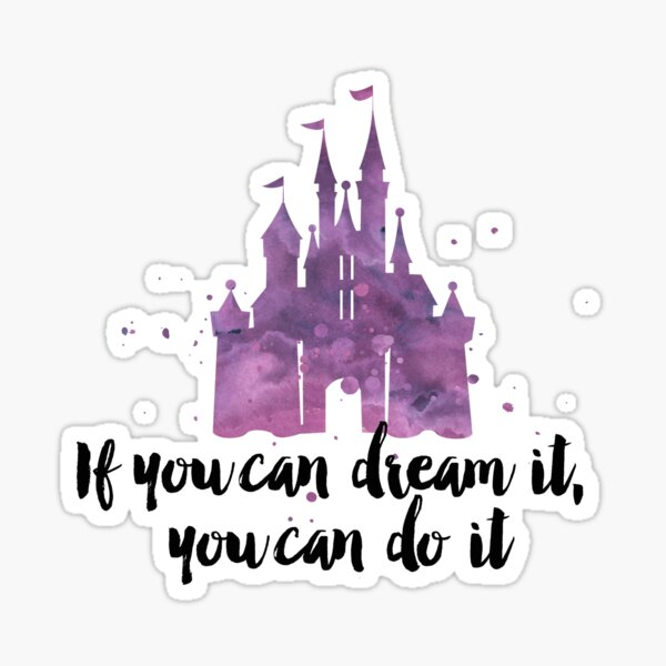 If you can dream it Sticker