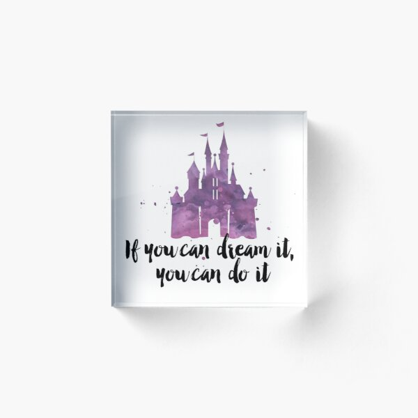If you can dream it Acrylic Block