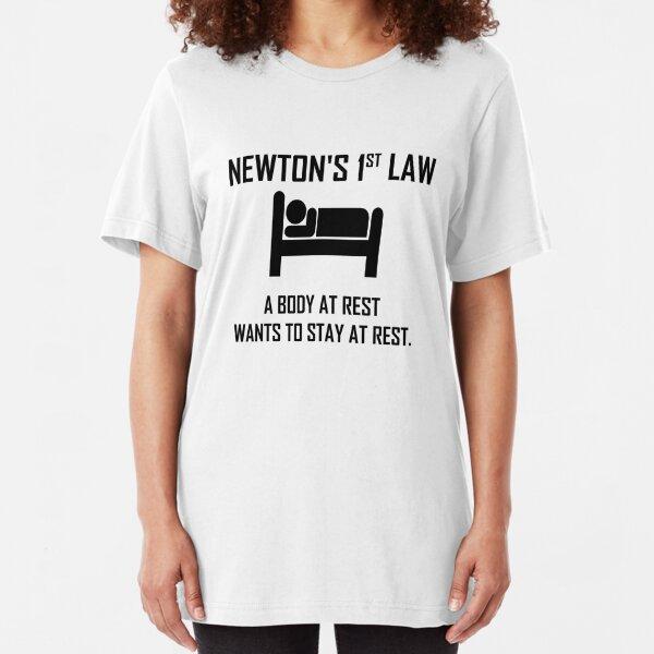 Newton's First Law- Funny Physics Joke Slim Fit T-Shirt