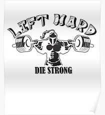 Lift Hard Die Strong Poster