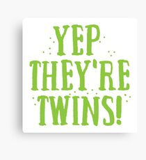 YEP! They're TWINS Canvas Print
