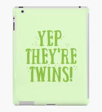 YEP! They're TWINS iPad Case/Skin
