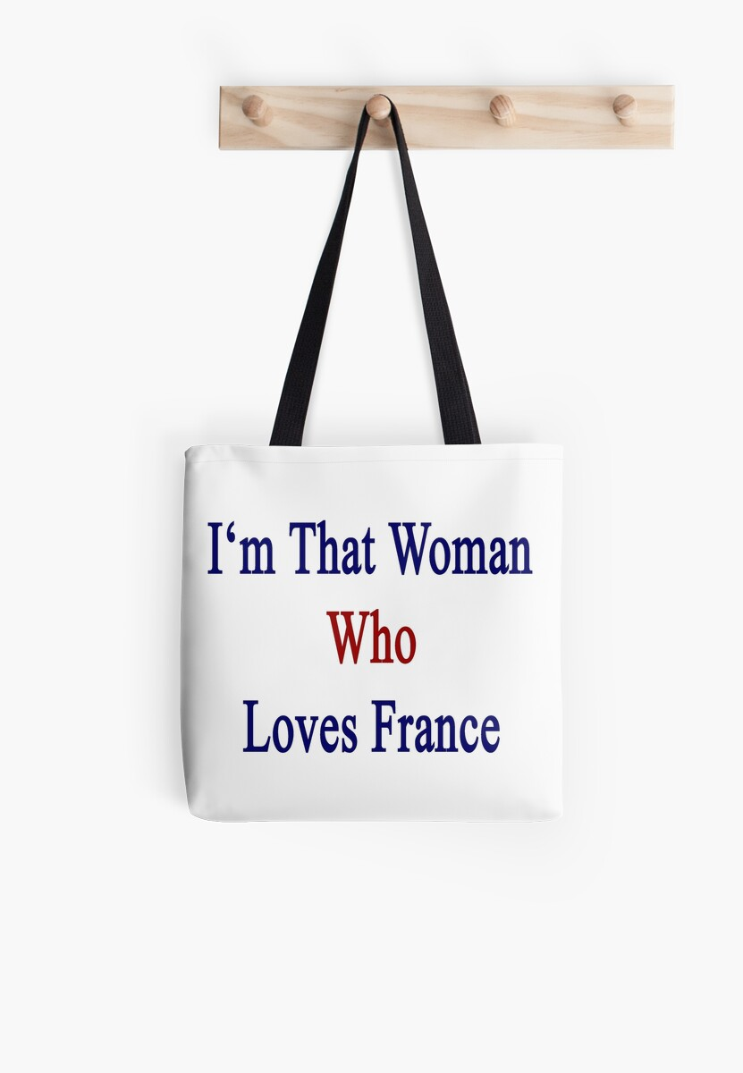 I'm That Woman Who Loves France  by supernova23