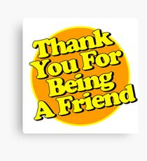 Thank You For Being A Friend - black shadow Canvas Print