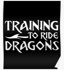 Learning To Ride Dragons - Funny Dragon Slayer Dragon Gift and Apparel Poster