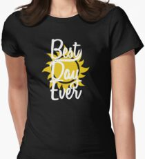 Best day ever- white Women's Fitted T-Shirt