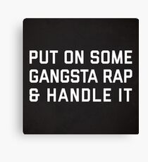 Gangsta Rap lustiges Zitat Leinwanddruck