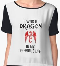 I Was A Dragon In My Previous Life - Dragons, Dragon Slayer, Red Dragon Gift and Apparel Chiffon Top