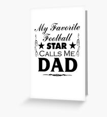 MY FAVORITE FOOTBALL STAR CALLS ME DAD T SHIRT FATHERS DAY GIFT Greeting Card