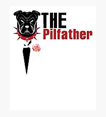 PILFATHER T SHIRT FATHERS DAY GIFT PIT BULL SHIRT Photographic Print
