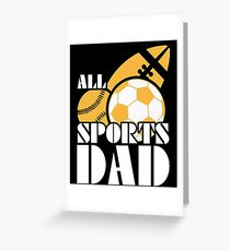 All Soccer Dad T Shirt Fathers Day Gift Greeting Card