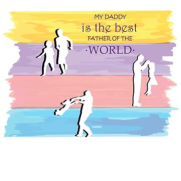 My Father Is The Best Father Of The World by overstyle