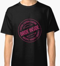 Bride Inside Caution Stamp (Hen Party / Neonpink) Classic T-Shirt