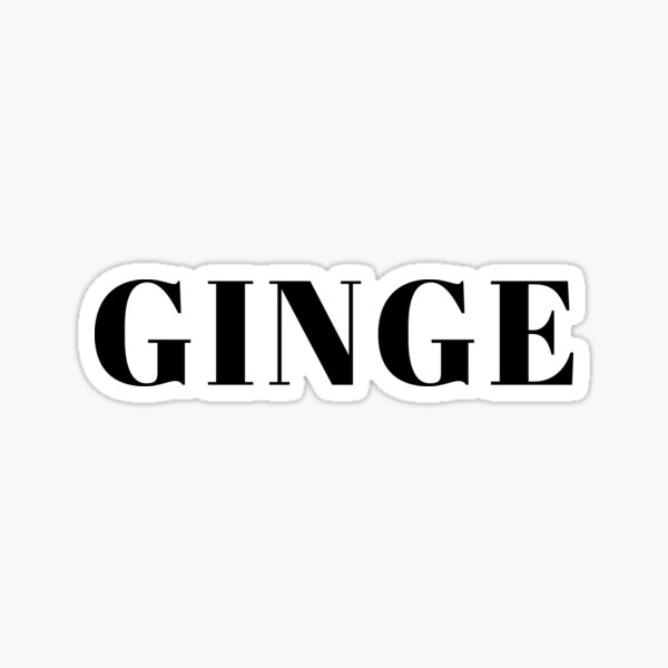 Gifts for ginger people - Ginge  Sticker