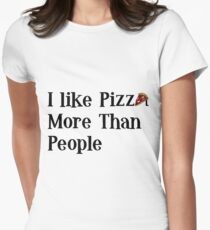 I Like Pizza More Than People Womens Fitted T-Shirt