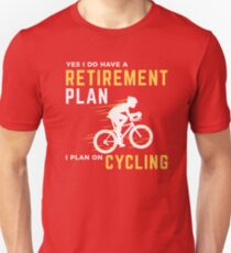 Retirement Plan Funny Bicycle Cycling Humor Graphic Unisex T-Shirt
