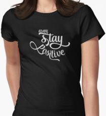Always Stay Positive Inspirational And Motivational Life Quotes And Sayings Typography Cute Text Design Womens Fitted T-Shirt