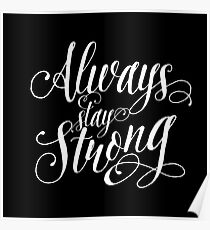 Always Stay Strong Cool Cute Inspirational And Motivational Quote Saying Black And White Typography Text Poster