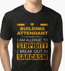 BUILDING ATTENDANT - SARCASM TEES AND HOODIE Tri-blend T-Shirt