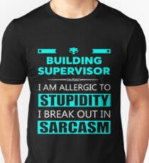 BUILDING SUPERVISOR - SARCASM TEES AND HOODIE Unisex T-Shirt