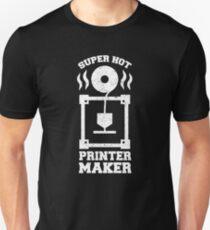 Super hot 3d printer maker Unisex T-Shirt