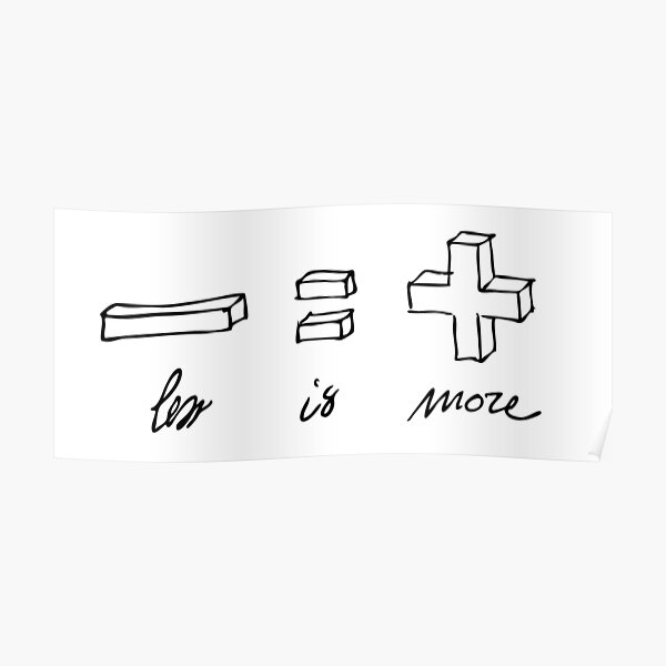 Less is more Poster