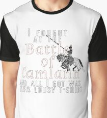I fought at the Battle of Camlann Graphic T-Shirt