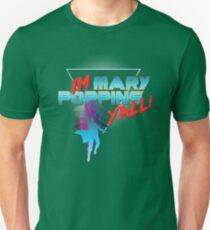 I'm Mary Poppins Y'all! Unisex T-Shirt