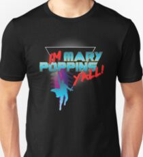 Ich bin Mary Poppins, ihr alle! Slim Fit T-Shirt