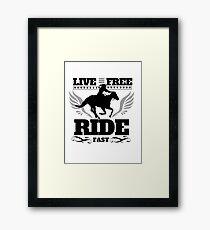 Live Free, Ride Fast Framed Print