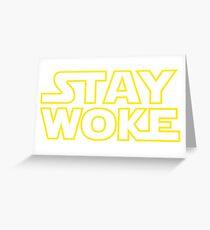 Stay Woke Greeting Card