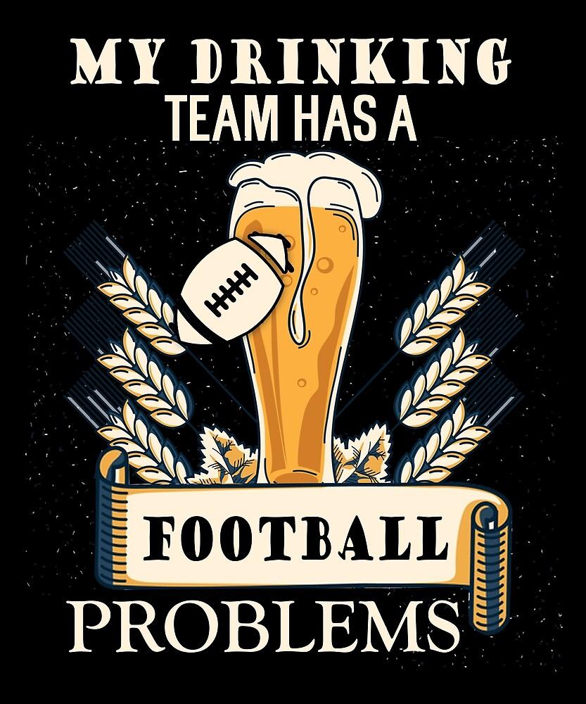 Drinking Team - FOOTBALL T SHIRT by sondinh