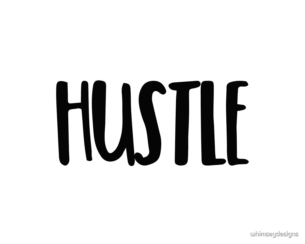 Hustle Motivational Quote by whimseydesigns