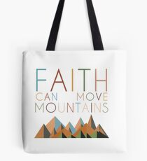Faith can move mountains Tote Bag