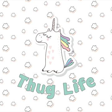 Thug Life Unicorn by NinjaDesignInc