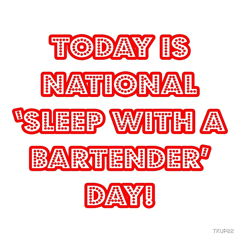 Funny Bartender National Holiday by TKUP22