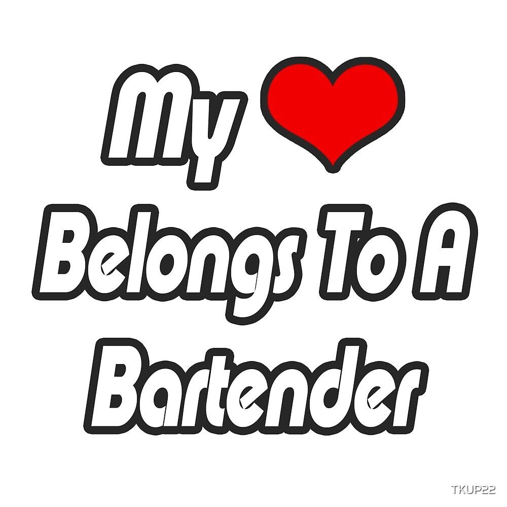 My Heart Belongs To A Bartender by TKUP22