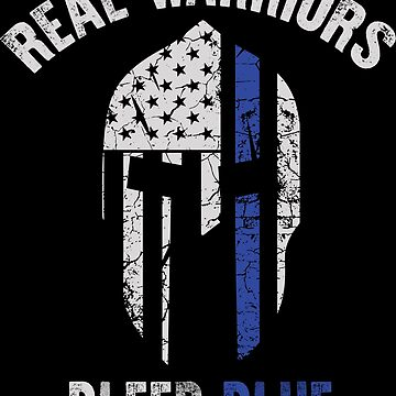 Real Warriors Bleed Blue Design - Police Officer Gifts by calikays