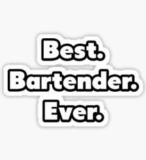 Best. Bartender. Ever. Sticker
