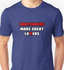 Bartenders Make Great Lovers Unisex T-Shirt