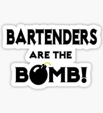 Bartenders Are The Bomb! Sticker