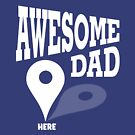 Awesome Dad Here shirts by EthosWear