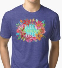 Hella Beautiful Vibes Tri-blend T-Shirt