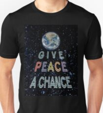 GIVE PEACE A CHANCE Earth in Space Unisex T-Shirt