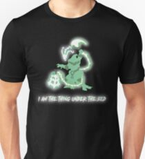 I am the thing under the bed T-Shirt