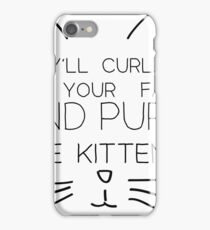 And Purr Like Kittens iPhone Case/Skin