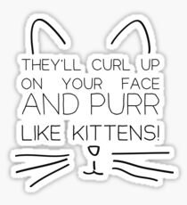 And Purr Like Kittens Sticker