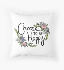 Choose To Be Happy Throw Pillow
