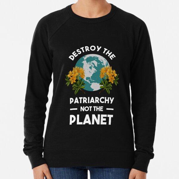 Zerstöre das Patriarchat, nicht den Planeten Leichter Pullover